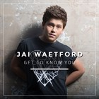Jai Waetford - Get To Know You