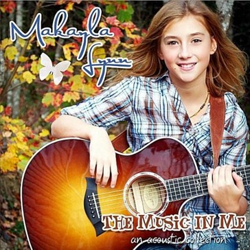 Makayla Lynn - The Music in Me