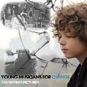 Young Musicians For Change - Haunting Pictures
